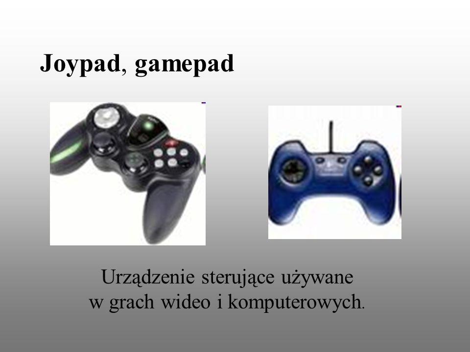 Joypad, gamepad Urządzenie sterujące używane w grach wideo i komputerowych.