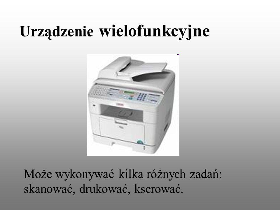Urządzenie wielofunkcyjne Może wykonywać kilka różnych zadań: skanować, drukować, kserować.