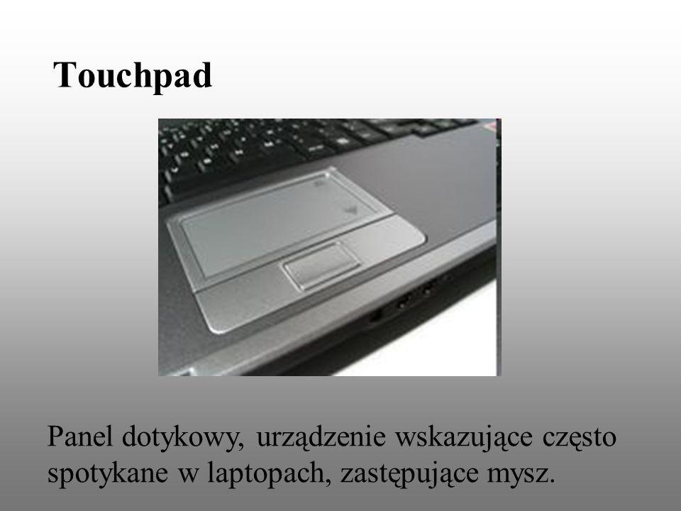Touchpad Panel dotykowy, urządzenie wskazujące często spotykane w laptopach, zastępujące mysz.