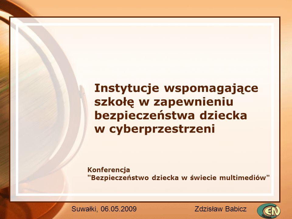 Instytucje wspomagające szkołę w zapewnieniu bezpieczeństwa dziecka w cyberprzestrzeni Konferencja