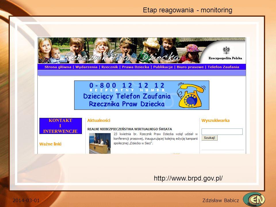 Zdzisław Babicz 2014-03-01 Etap reagowania - monitoring http://www.brpd.gov.pl/