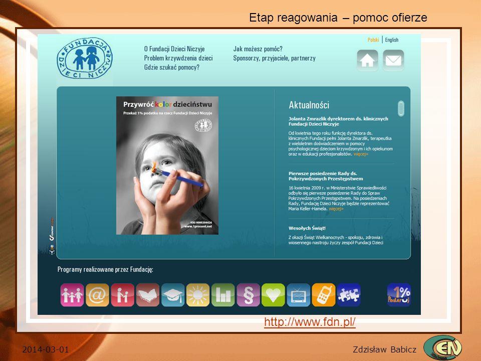 Zdzisław Babicz 2014-03-01 Etap reagowania – pomoc ofierze http://www.fdn.pl/