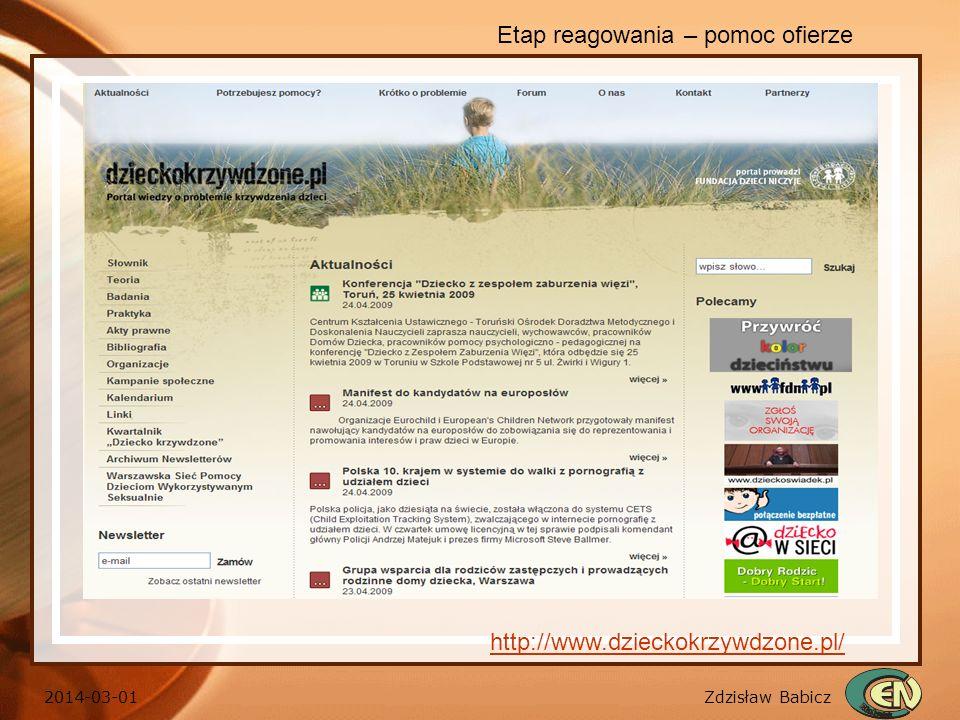 Zdzisław Babicz 2014-03-01 Etap reagowania – pomoc ofierze http://www.dzieckokrzywdzone.pl/