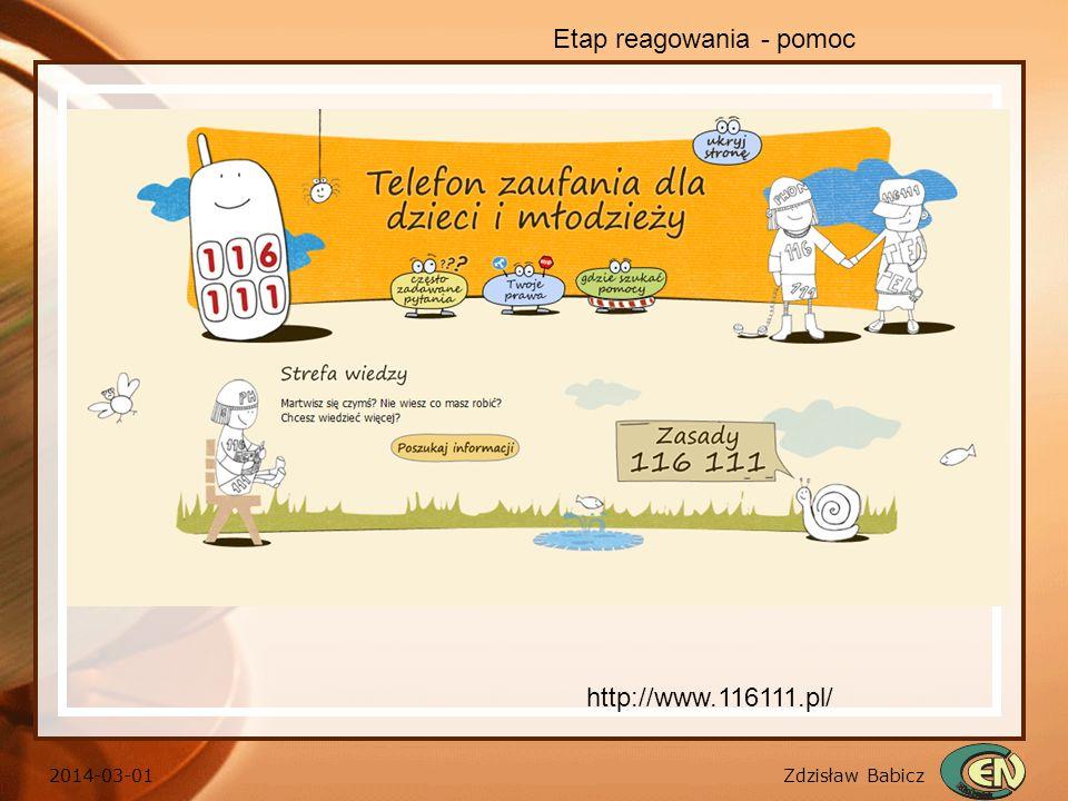 Zdzisław Babicz 2014-03-01 Etap reagowania - pomoc http://www.116111.pl/