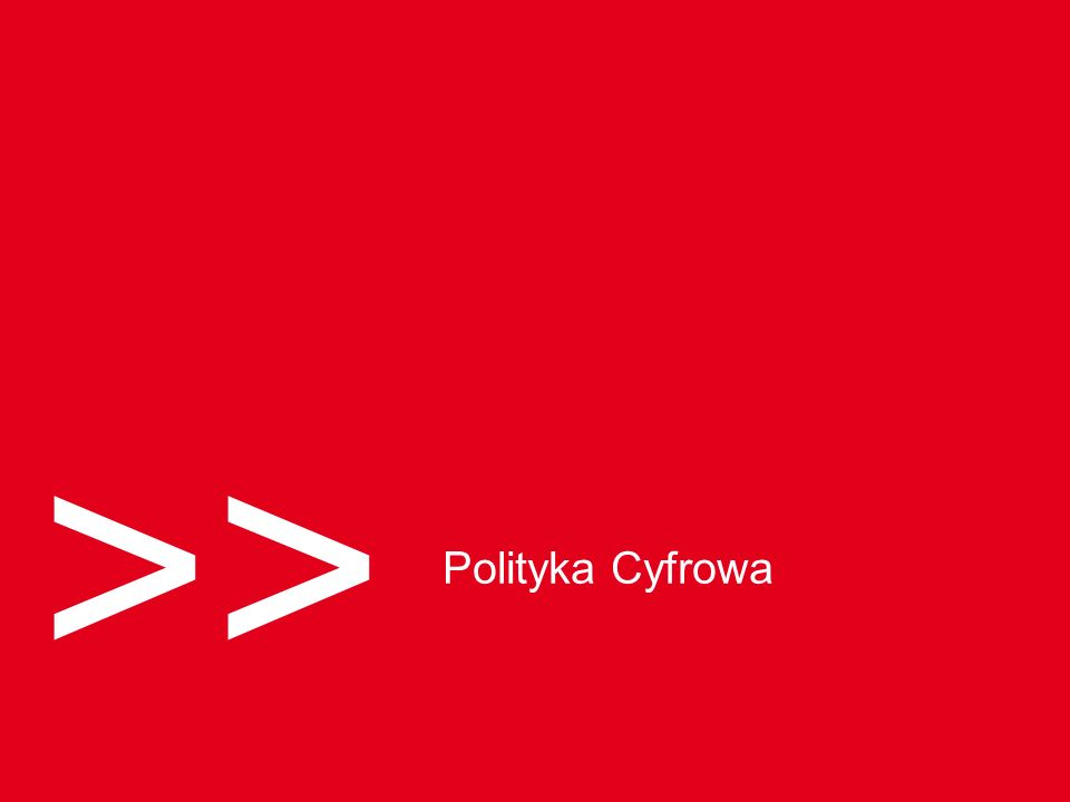 >> Polityka Cyfrowa