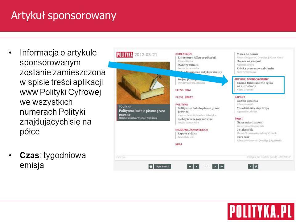 Artykuł sponsorowany Informacja o artykule sponsorowanym zostanie zamieszczona w spisie treści aplikacji www Polityki Cyfrowej we wszystkich numerach Polityki znajdujących się na półce Czas: tygodniowa emisja