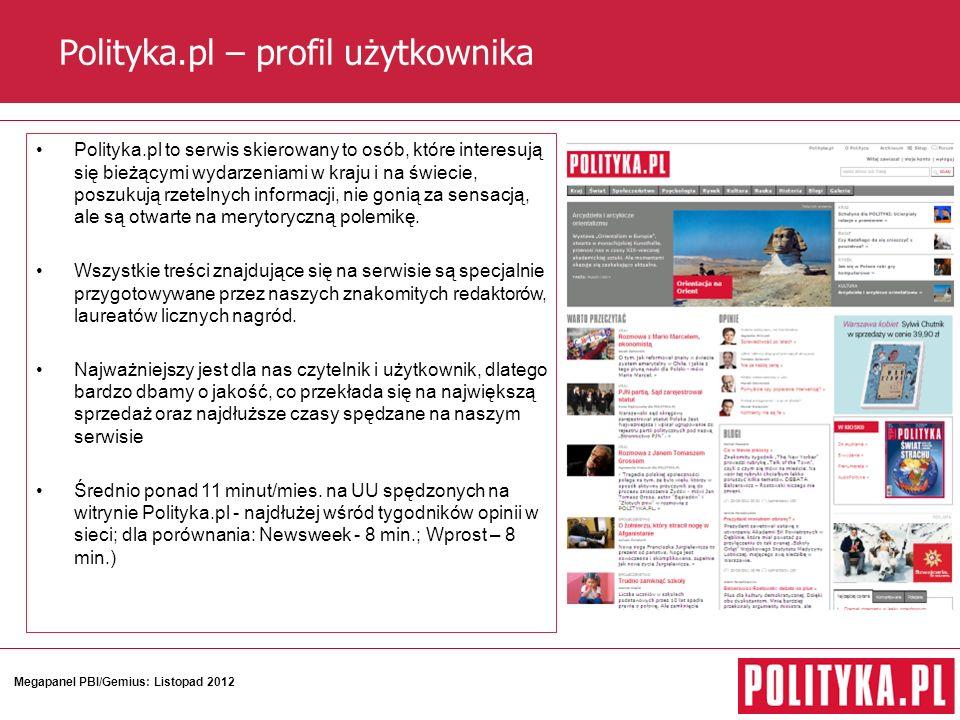 Polityka.pl – profil użytkownika Polityka.pl to serwis skierowany to osób, które interesują się bieżącymi wydarzeniami w kraju i na świecie, poszukują rzetelnych informacji, nie gonią za sensacją, ale są otwarte na merytoryczną polemikę.