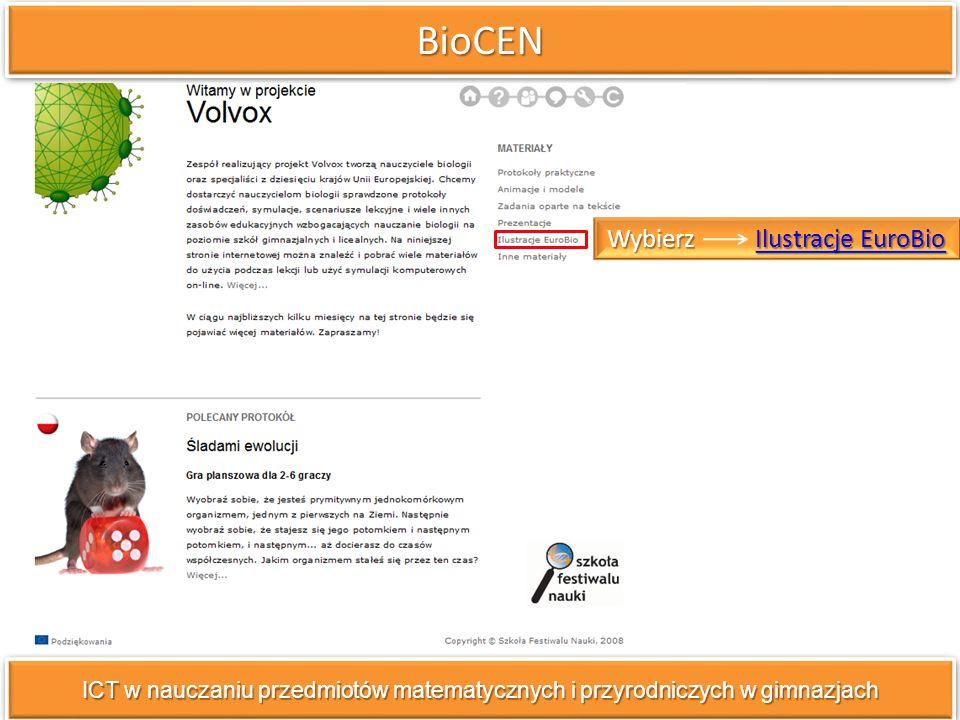 BioCENBioCEN ICT w nauczaniu przedmiotów matematycznych i przyrodniczych w gimnazjach Wybierz Ilustracje EuroBio Ilustracje EuroBioIlustracje EuroBio