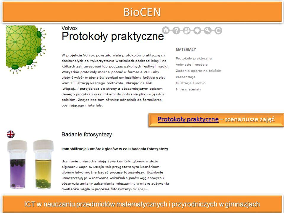 BioCENBioCEN ICT w nauczaniu przedmiotów matematycznych i przyrodniczych w gimnazjach Protokoły praktyczneProtokoły praktyczne – scenariusze zajęć Protokoły praktyczne Protokoły praktyczneProtokoły praktyczne – scenariusze zajęć Protokoły praktyczne