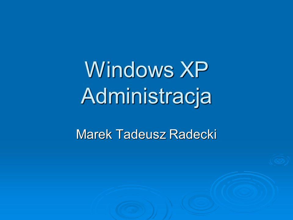 Windows XP Administracja Marek Tadeusz Radecki