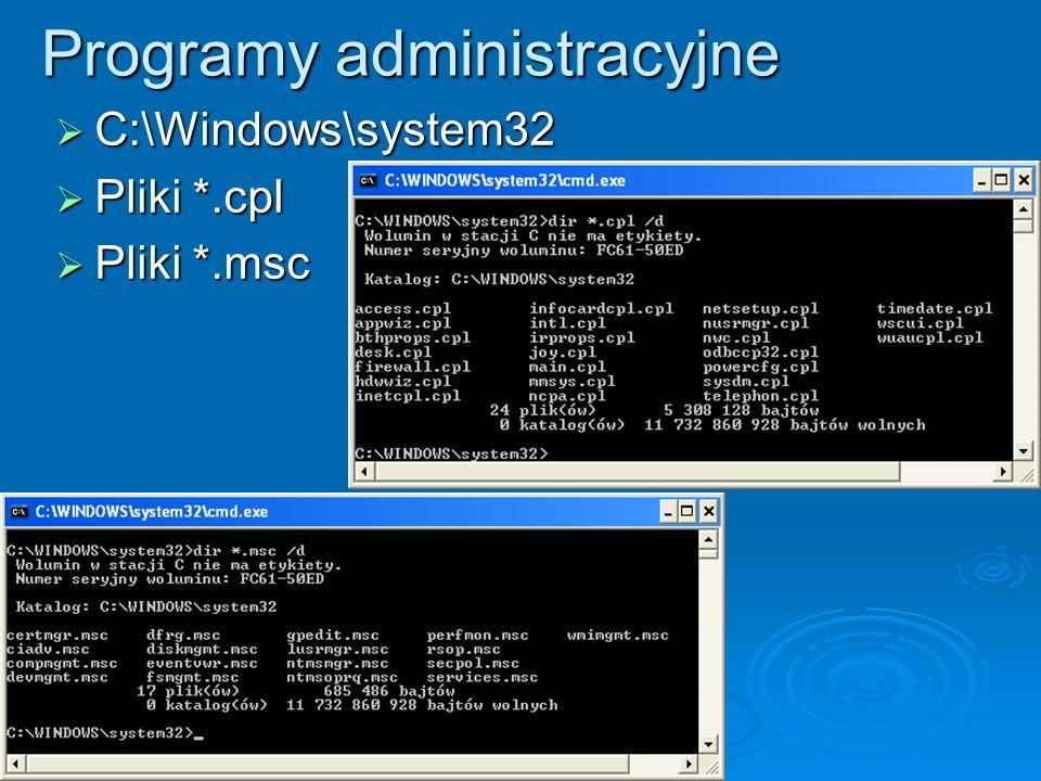 Programy administracyjne C:\Windows\system32 C:\Windows\system32 Pliki *.cpl Pliki *.cpl Pliki *.msc Pliki *.msc