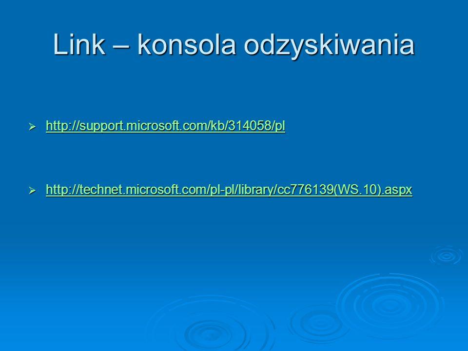 Link - rejestr http://technet.microsoft.com/pl-pl/library/cc782053(WS.10).aspx http://technet.microsoft.com/pl-pl/library/cc759252(WS.10).aspx http://technet.microsoft.com/pl-pl/library/cc780070(WS.10).aspx