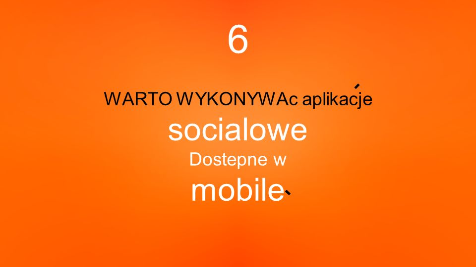 6 WARTO WYKONYWAc aplikacje socialowe Dostepne w mobile