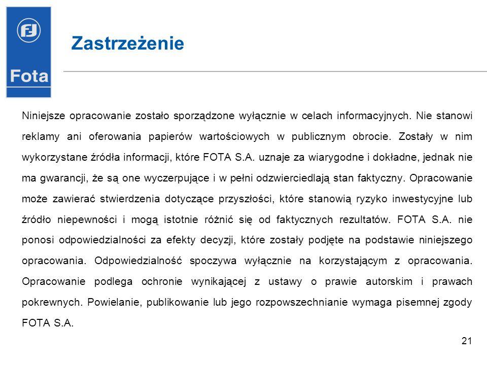 21 Zastrzeżenie Niniejsze opracowanie zostało sporządzone wyłącznie w celach informacyjnych.