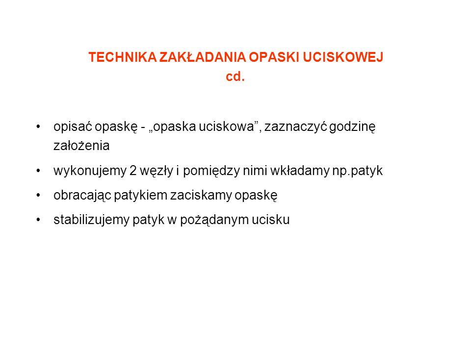 TECHNIKA ZAKŁADANIA OPASKI UCISKOWEJ cd.