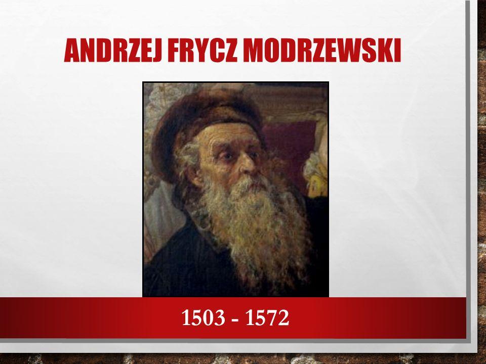 ANDRZEJ FRYCZ MODRZEWSKI 1503 - 1572