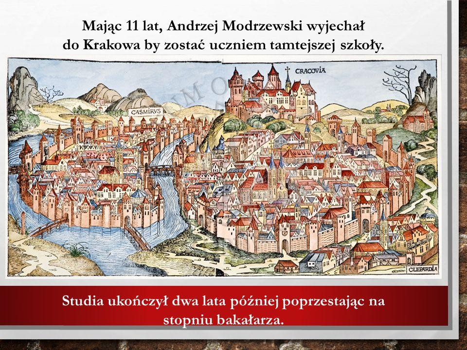 Mając 11 lat, Andrzej Modrzewski wyjechał do Krakowa by zostać uczniem tamtejszej szkoły. parafialnej. Studia ukończył dwa lata później poprzestając n