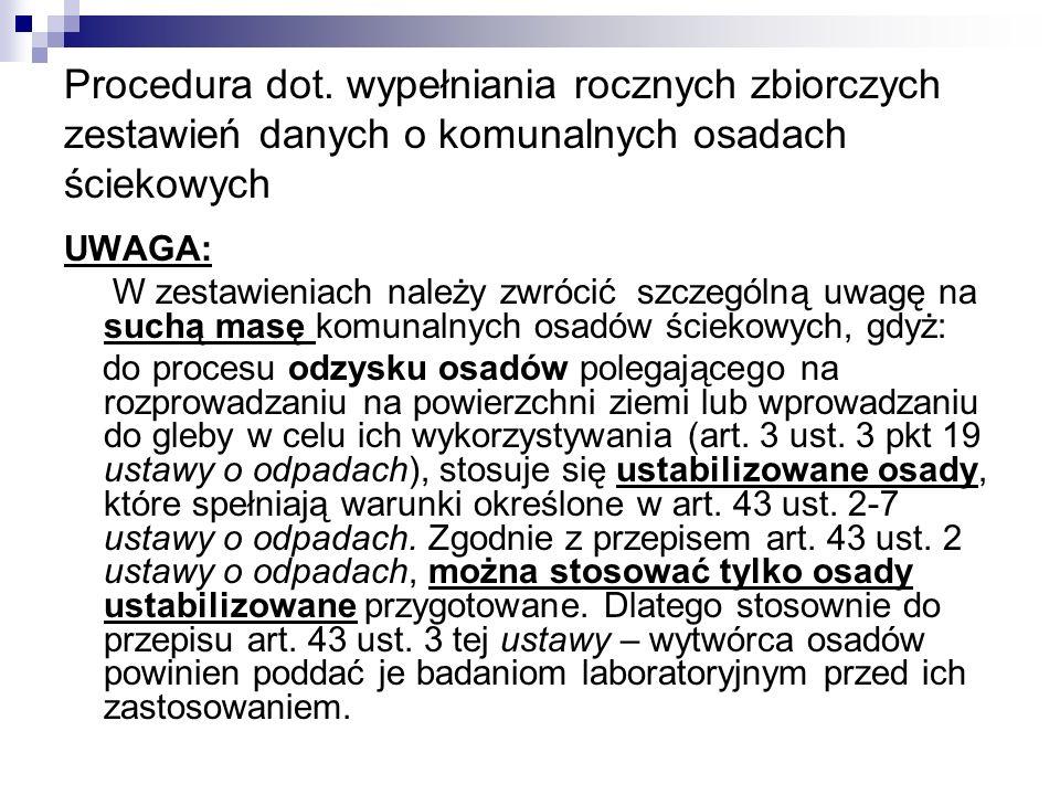 Procedura dot. wypełniania rocznych zbiorczych zestawień danych o komunalnych osadach ściekowych UWAGA: W zestawieniach należy zwrócić szczególną uwag