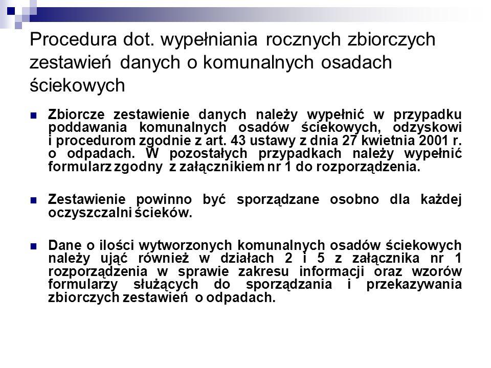 Procedura dot. wypełniania rocznych zbiorczych zestawień danych o komunalnych osadach ściekowych Zbiorcze zestawienie danych należy wypełnić w przypad