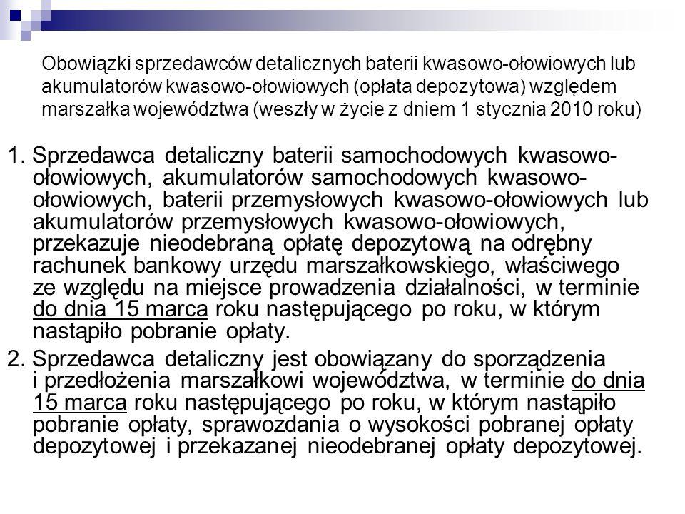 Obowiązki sprzedawców detalicznych baterii kwasowo-ołowiowych lub akumulatorów kwasowo-ołowiowych (opłata depozytowa) względem marszałka województwa (