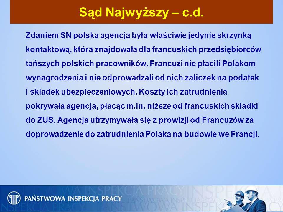 Sąd Najwyższy – c.d. Zdaniem SN polska agencja była właściwie jedynie skrzynką kontaktową, która znajdowała dla francuskich przedsiębiorców tańszych p