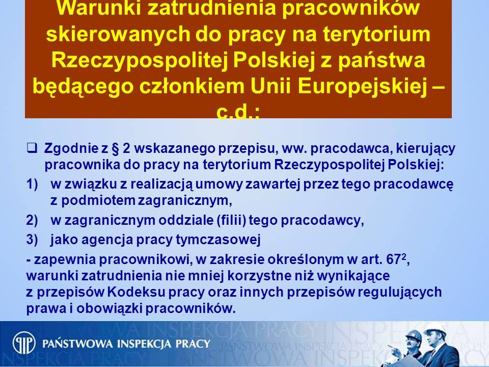 Warunki zatrudnienia pracowników skierowanych do pracy na terytorium Rzeczypospolitej Polskiej z państwa będącego członkiem Unii Europejskiej – c.d.: