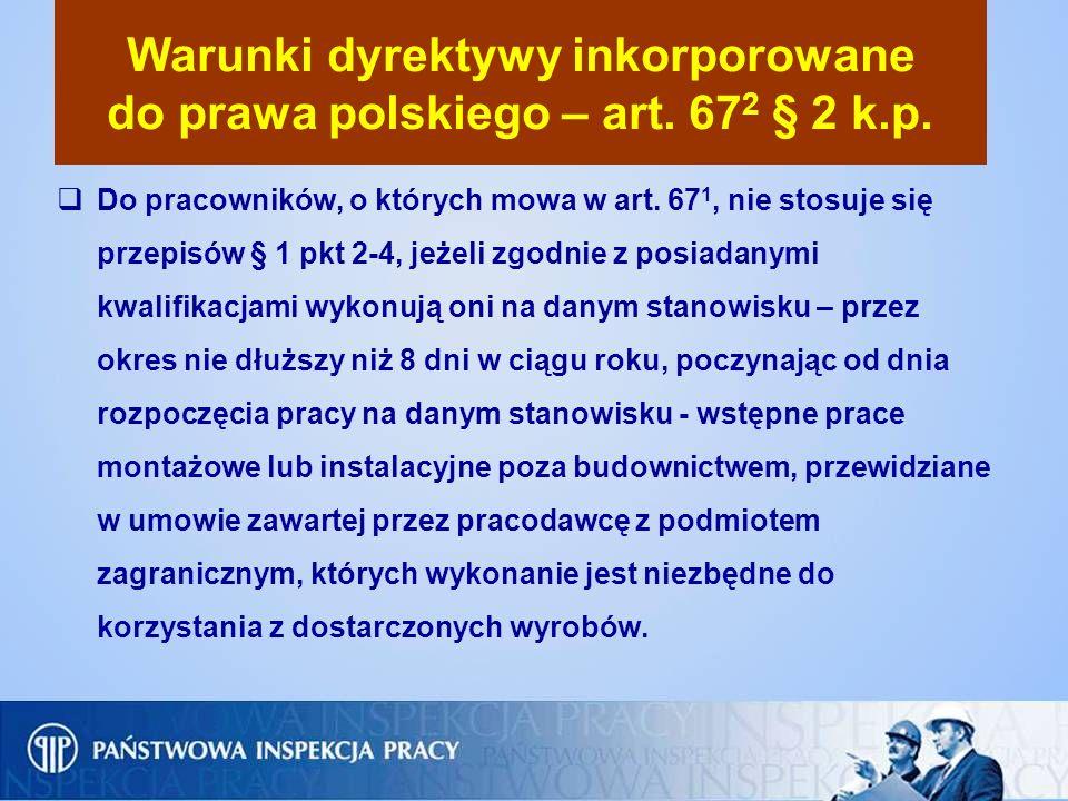 Warunki dyrektywy inkorporowane do prawa polskiego – art. 67 2 § 2 k.p. Do pracowników, o których mowa w art. 67 1, nie stosuje się przepisów § 1 pkt
