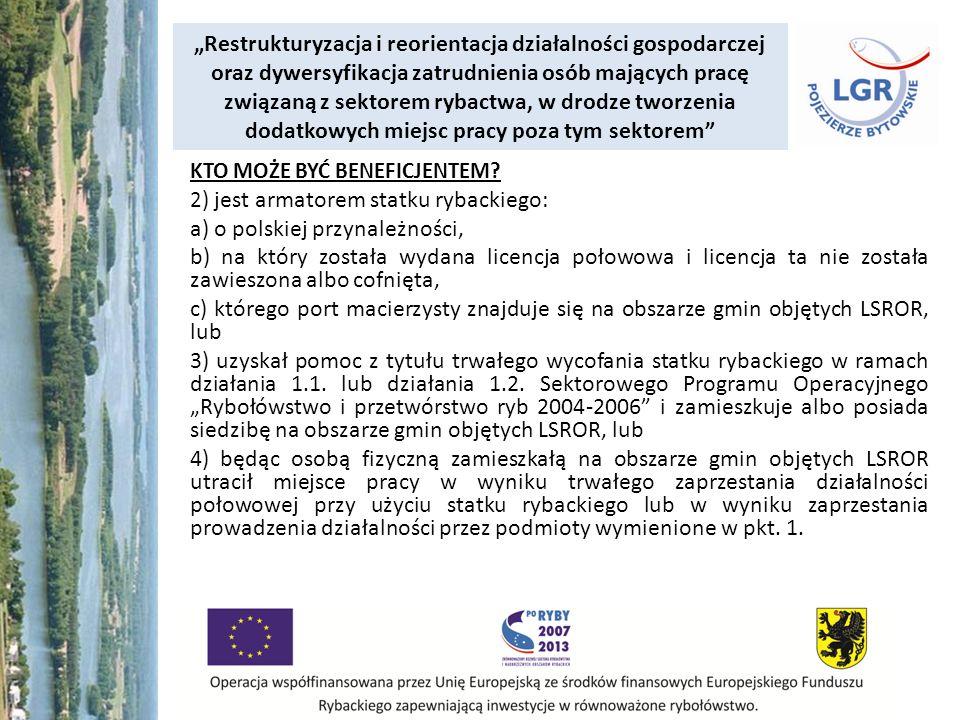 Restrukturyzacja i reorientacja działalności gospodarczej oraz dywersyfikacja zatrudnienia osób mających pracę związaną z sektorem rybactwa, w drodze