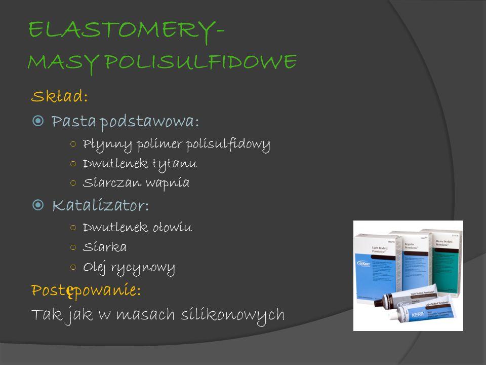 ELASTOMERY- MASY POLISULFIDOWE Skład: Pasta podstawowa: Płynny polimer polisulfidowy Dwutlenek tytanu Siarczan wapnia Katalizator: Dwutlenek ołowiu Si