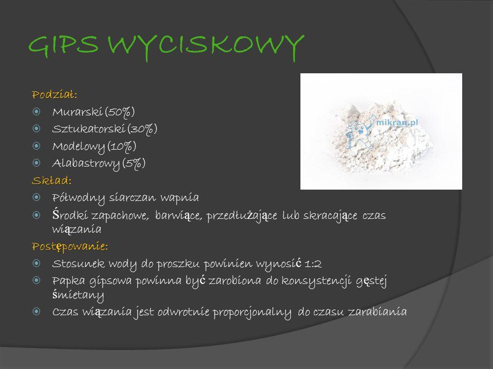GIPS WYCISKOWY Podział: Murarski(50%) Sztukatorski(30%) Modelowy(10%) Alabastrowy(5%)Skład: Półwodny siarczan wapnia Ś rodki zapachowe, barwi ą ce, pr