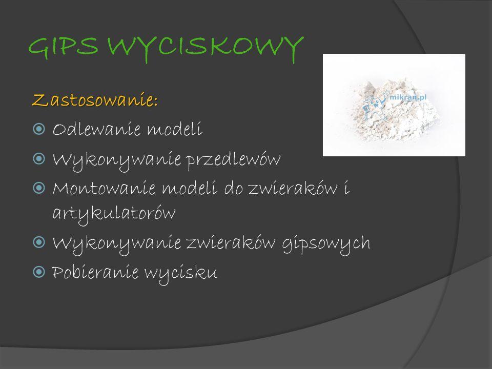GIPS WYCISKOWY Zastosowanie: Odlewanie modeli Wykonywanie przedlewów Montowanie modeli do zwieraków i artykulatorów Wykonywanie zwieraków gipsowych Po