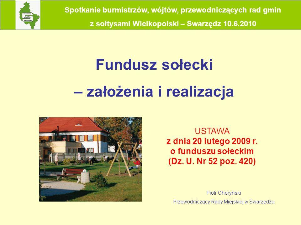 Spotkanie burmistrzów, wójtów, przewodniczących rad gmin z sołtysami Wielkopolski – Swarzędz 10.6.2010 Co to jest fundusz sołecki.
