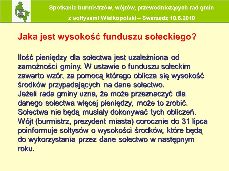 Spotkanie burmistrzów, wójtów, przewodniczących rad gmin z sołtysami Wielkopolski – Swarzędz 10.6.2010 Jaka jest wysokość funduszu sołeckiego? Ilość p