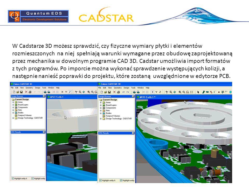 W Cadstarze 3D możesz sprawdzić, czy fizyczne wymiary płytki i elementów rozmieszczonych na niej spełniają warunki wymagane przez obudowę zaprojektowa