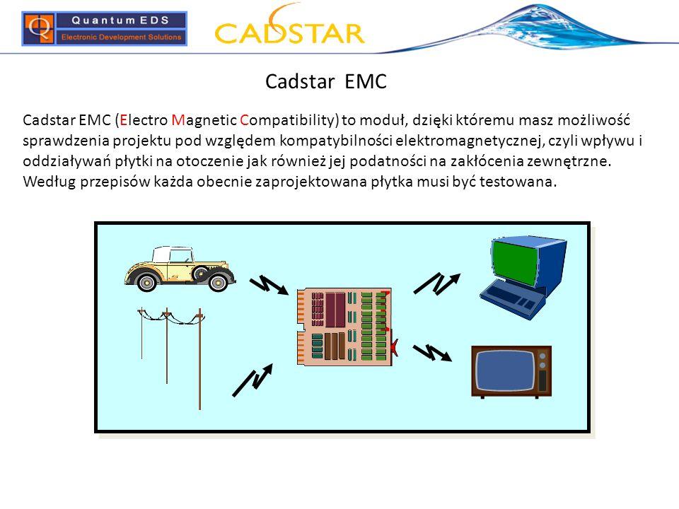 Cadstar EMC Cadstar EMC (Electro Magnetic Compatibility) to moduł, dzięki któremu masz możliwość sprawdzenia projektu pod względem kompatybilności ele