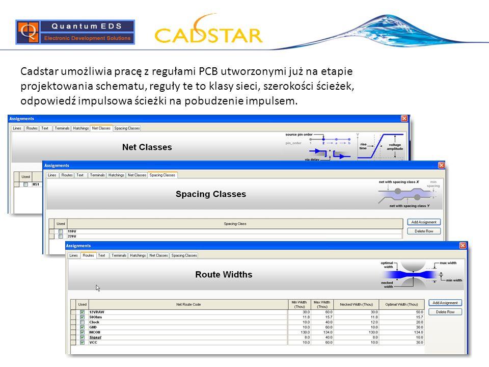 Cadstar umożliwia pracę z regułami PCB utworzonymi już na etapie projektowania schematu, reguły te to klasy sieci, szerokości ścieżek, odpowiedź impul