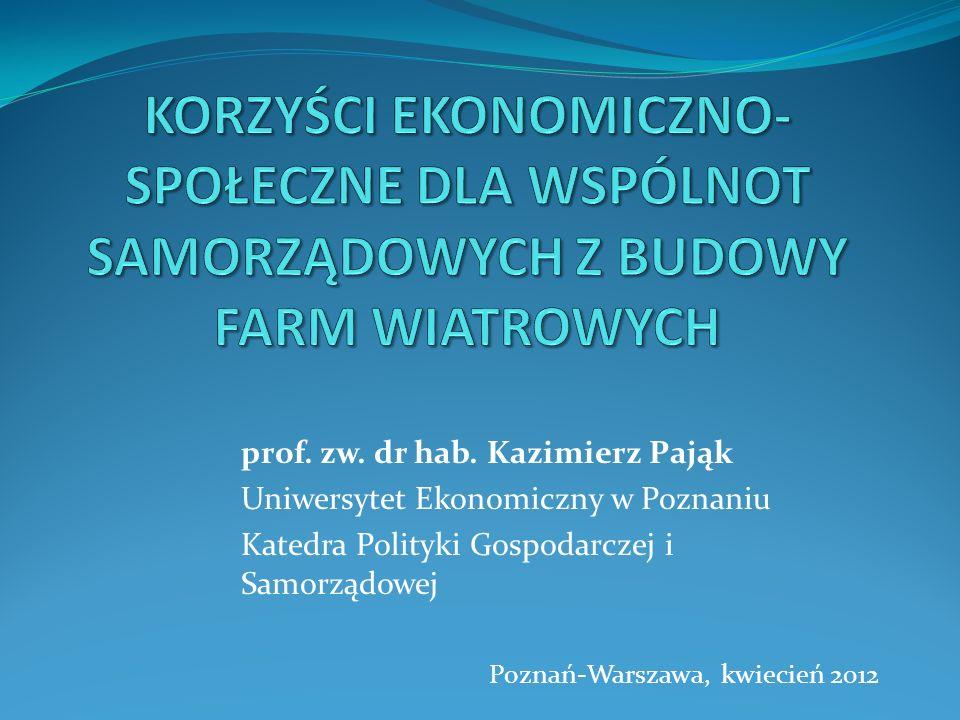 prof. zw. dr hab. Kazimierz Pająk Uniwersytet Ekonomiczny w Poznaniu Katedra Polityki Gospodarczej i Samorządowej Poznań-Warszawa, kwiecień 2012