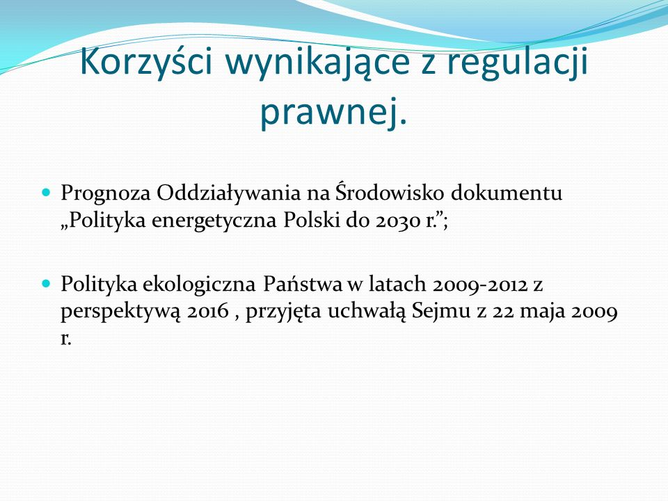 Korzyści wynikające z regulacji prawnej. Prognoza Oddziaływania na Środowisko dokumentu Polityka energetyczna Polski do 2030 r.; Polityka ekologiczna