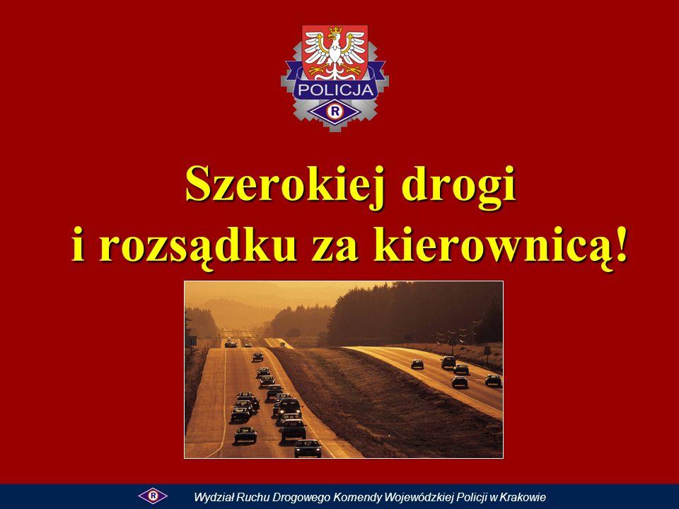 Szerokiej drogi i rozsądku za kierownicą.