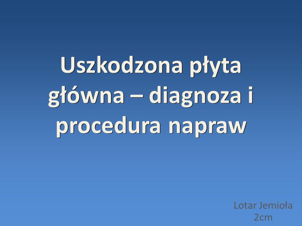 Uszkodzona płyta główna – diagnoza i procedura napraw Lotar Jemioła 2cm