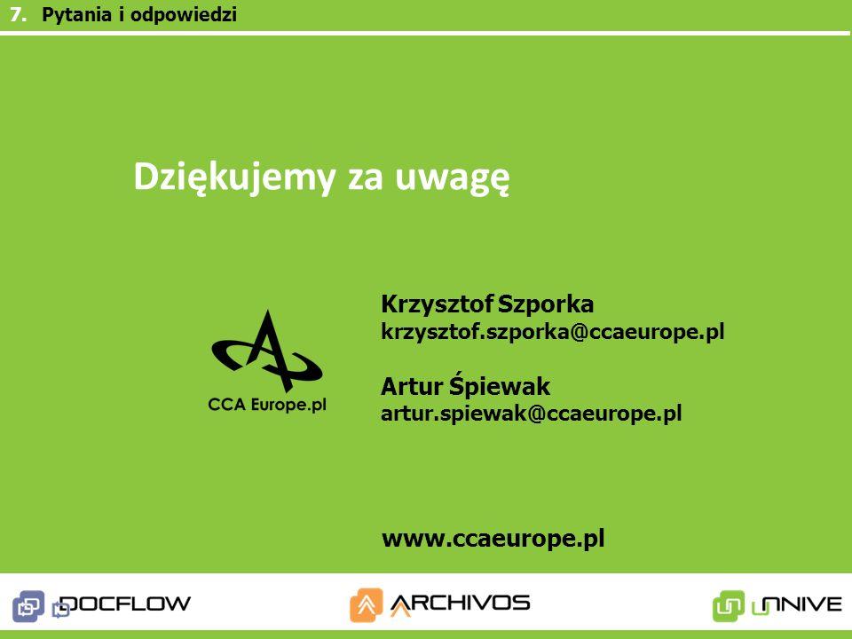 7.Pytania i odpowiedzi Krzysztof Szporka krzysztof.szporka@ccaeurope.pl Artur Śpiewak artur.spiewak@ccaeurope.pl www.ccaeurope.pl Dziękujemy za uwagę