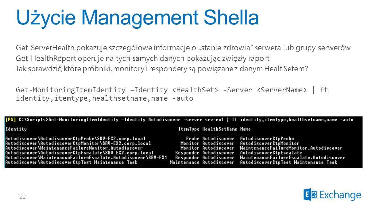 Get-ServerHealth pokazuje szczegółowe informacje o stanie zdrowia serwera lub grupy serwerów Get-HealthReport operuje na tych samych danych pokazując zwięzły raport Jak sprawdzić, które próbniki, monitory i respondery są powiązane z danym Healt Setem.
