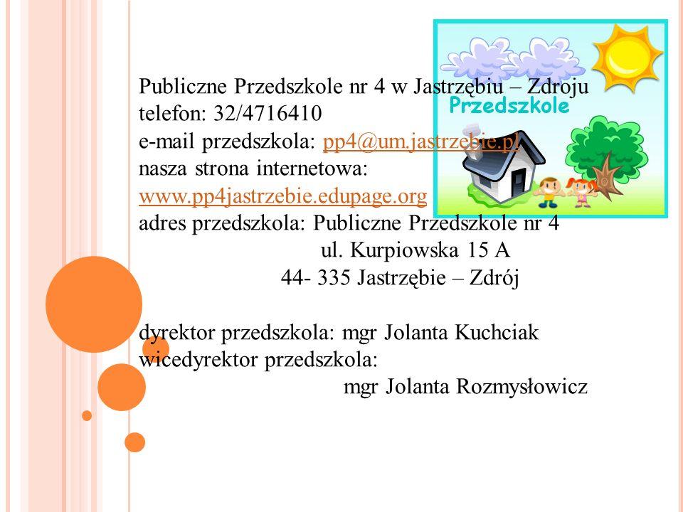 Publiczne Przedszkole nr 4 w Jastrzębiu – Zdroju telefon: 32/4716410 e-mail przedszkola: pp4@um.jastrzebie.plpp4@um.jastrzebie.pl nasza strona interne