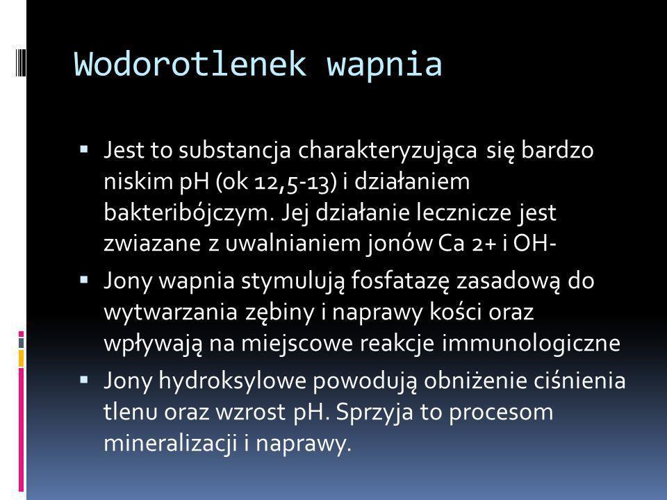 Wodorotlenek wapnia Jest to substancja charakteryzująca się bardzo niskim pH (ok 12,5-13) i działaniem bakteribójczym. Jej działanie lecznicze jest zw