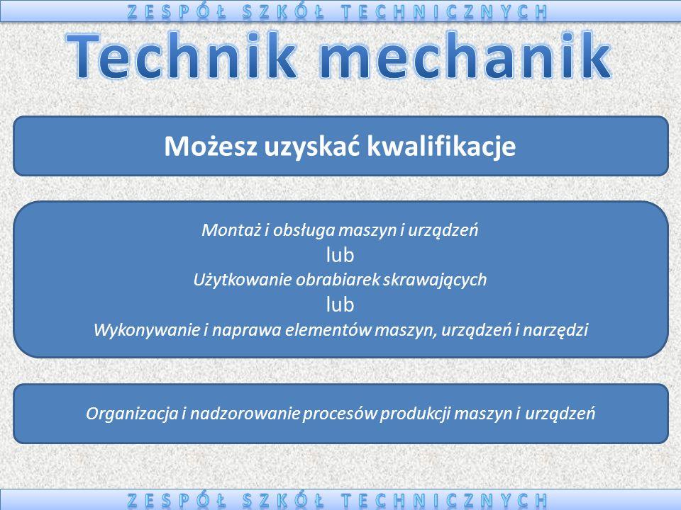 Możesz uzyskać kwalifikacje Montaż urządzeń i systemów mechatronicznych Eksploatacja urządzeń i systemów mechatronicznych Projektowanie i programowanie urządzeń i systemów mechatronicznych