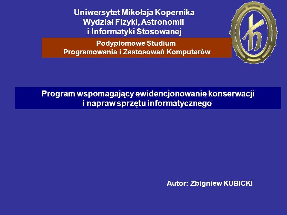 Uniwersytet Mikołaja Kopernika Wydział Fizyki, Astronomii i Informatyki Stosowanej Podyplomowe Studium Programowania i Zastosowań Komputerów Program w