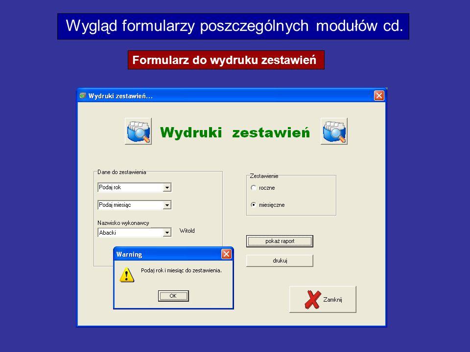 Wygląd formularzy poszczególnych modułów cd. Formularz do wydruku zestawień