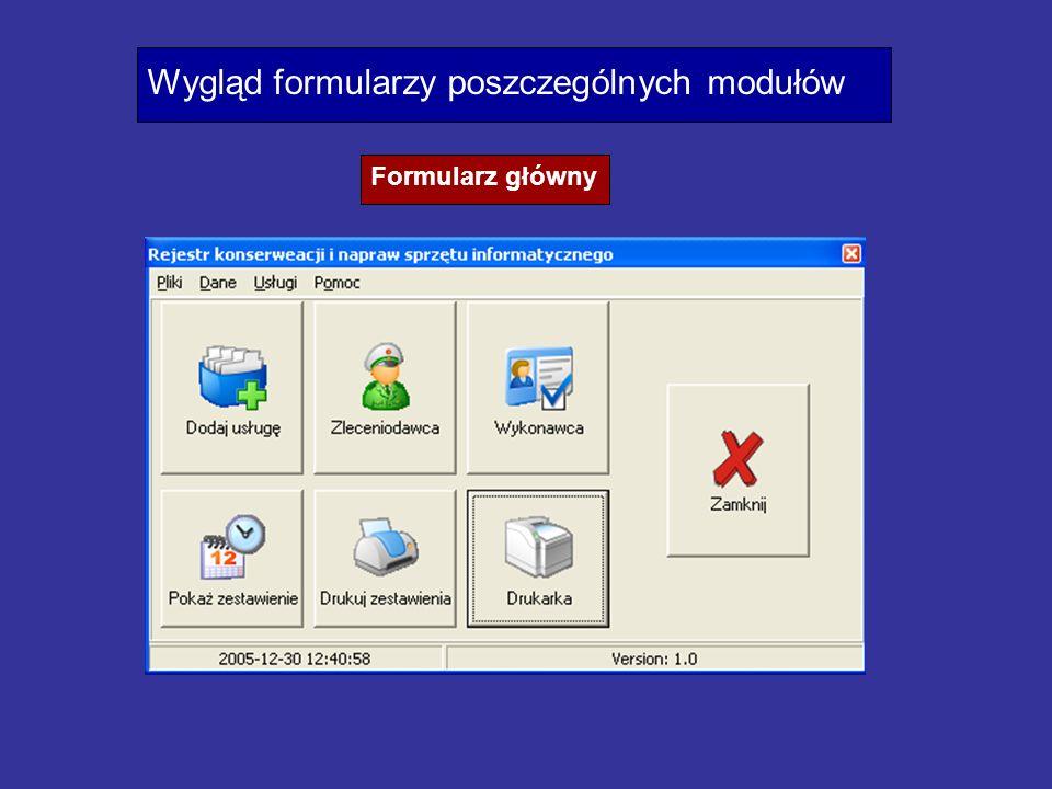 Wygląd formularzy poszczególnych modułów Formularz główny