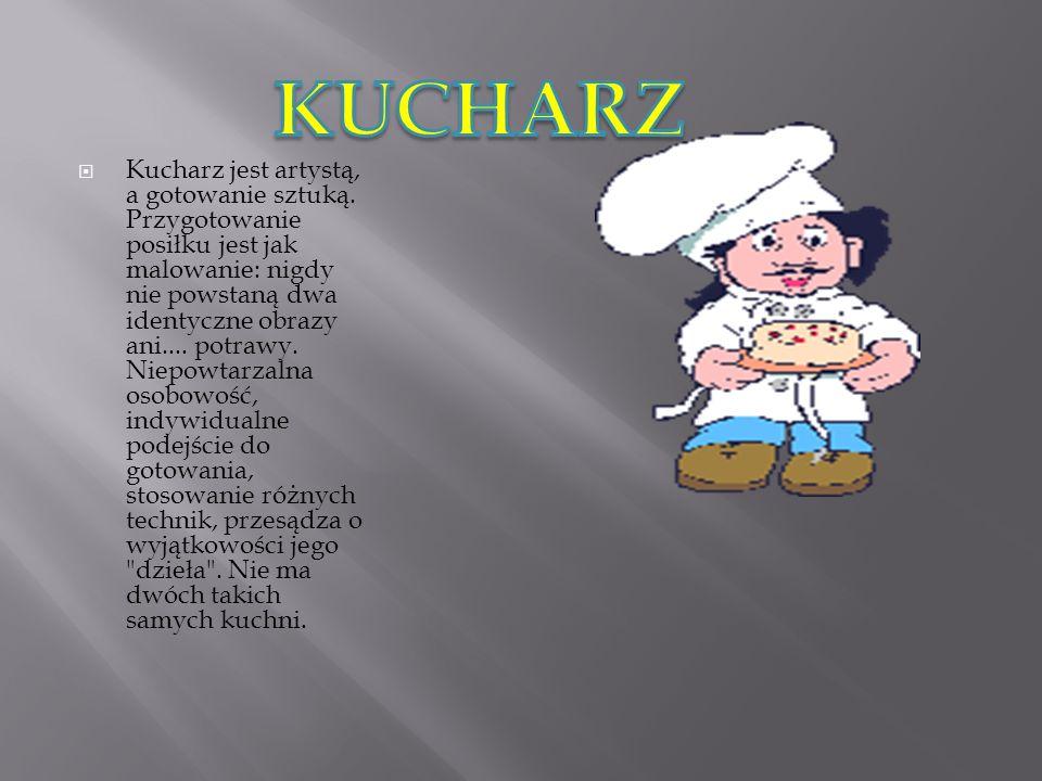 Kucharz jest artystą, a gotowanie sztuką.