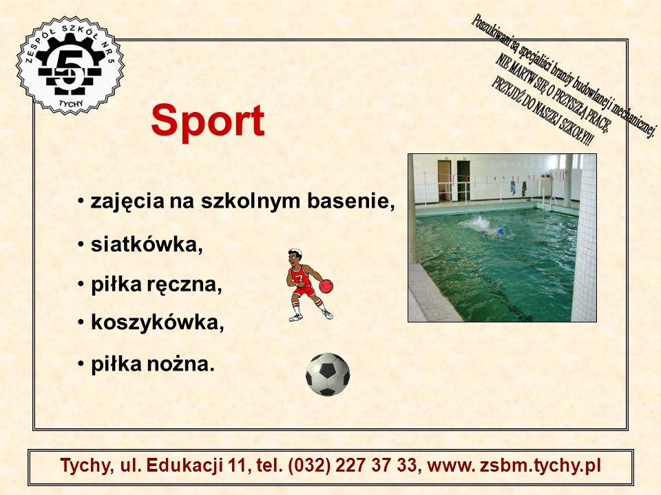 . Tychy, ul. Edukacji 11, tel. (032) 227 37 33, www. zsbm.tychy.pl zajęcia na szkolnym basenie, siatkówka, piłka ręczna, koszykówka, piłka nożna. Spor